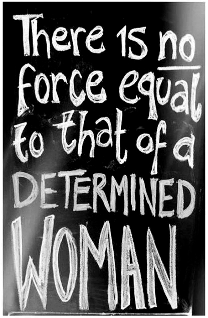 there-is-no-force-equal-to-that-of-a-determined-woman