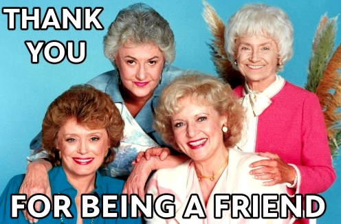 golden-girls-ty-for-being-a-friend