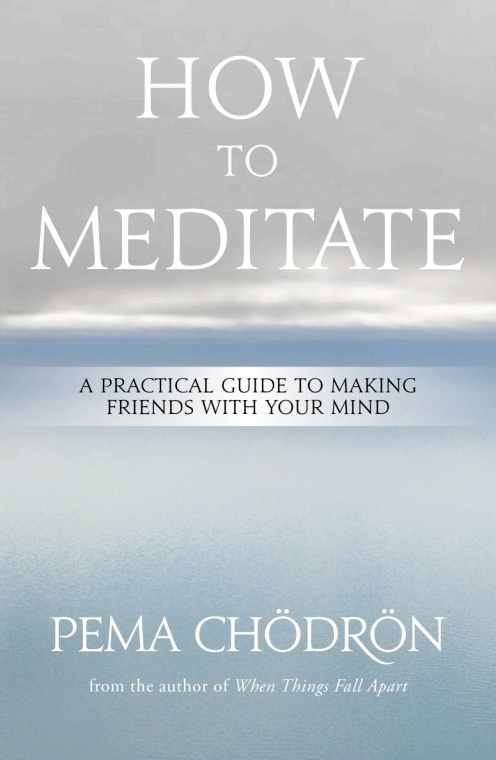 How-to-Meditate-pema-chodron